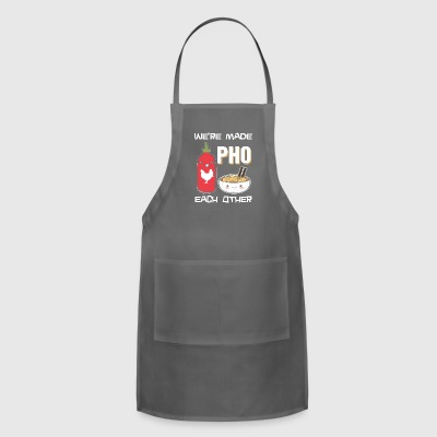 We're made pho each other - Adjustable Apron