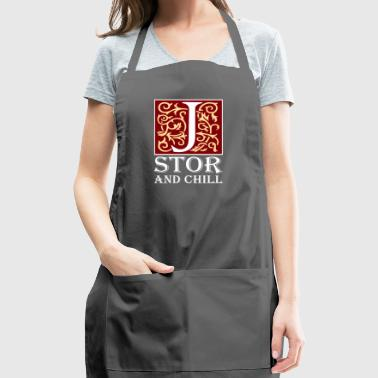 Jstor and Chill - Adjustable Apron