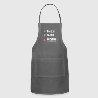 single taken depends - Adjustable Apron