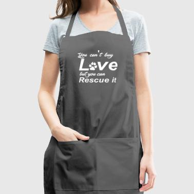 You can't buy Love but you can rescue it - Adjustable Apron