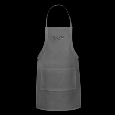 There's a plant - Adjustable Apron