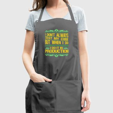I Don't Always Test My Code Gift - Adjustable Apron