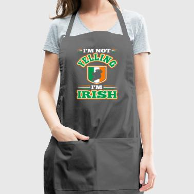 Im Not Yelling Im Irish - Adjustable Apron
