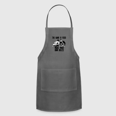 THE GAME IS FIXED design - Adjustable Apron