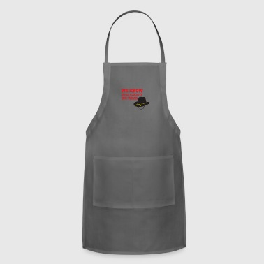 We know we're cowboys we wear stetons - Adjustable Apron