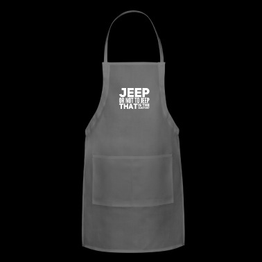 Jeep or Not - Adjustable Apron