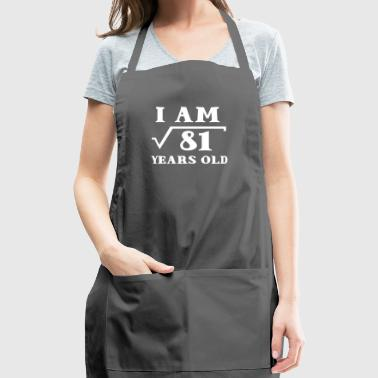 I Am Root 81 9 Years Old Tee Shirt Gifts - Adjustable Apron