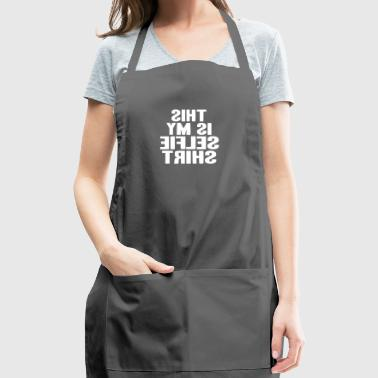 Selfie shirt mirrored text genius gift idea - Adjustable Apron