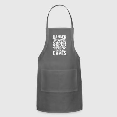 Funny Dance Dancing Shirt Not All Superheroes - Adjustable Apron