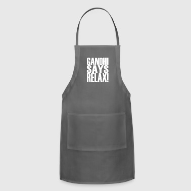 GANDHI SAYS RELAX - Adjustable Apron