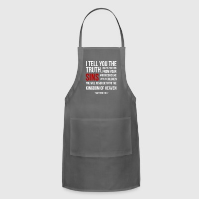 I tell you the truth(Matthew18:3) - Adjustable Apron