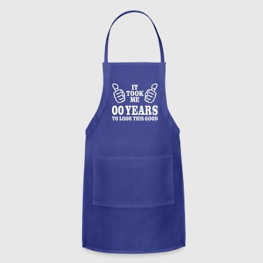 It Took me 00 Years to Look This Good - Adjustable Apron