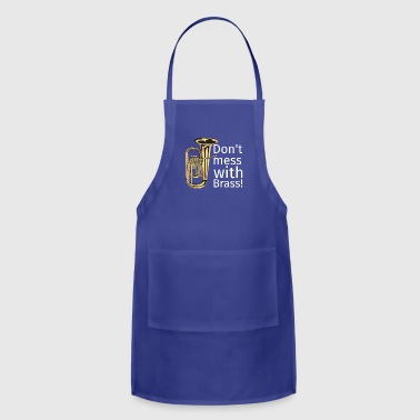 Brass Band Don t Mess with Brass Band Music T Shirt Gift Trum - Adjustable Apron