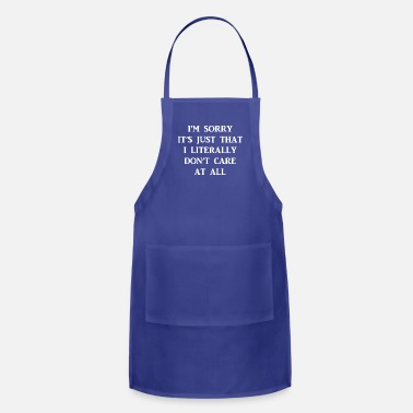 Sarcastic Funny Sarcastic Quote Don't Care - Apron