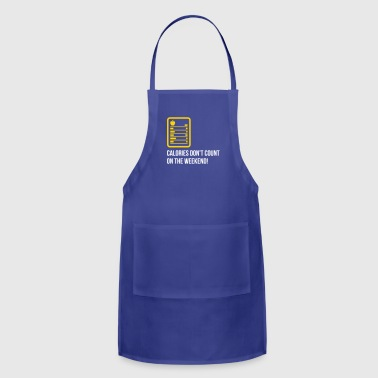 Calories Don't Count On The Weekend! - Adjustable Apron