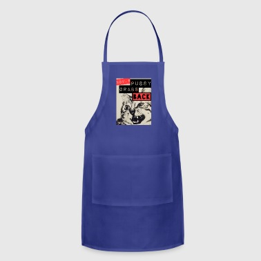 PUSSY GRABS BACK T SHIRT OFFICIAL #PUSSYGRABSBACK - Adjustable Apron