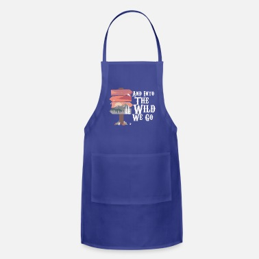 Journey And into the Wild we Go - Apron