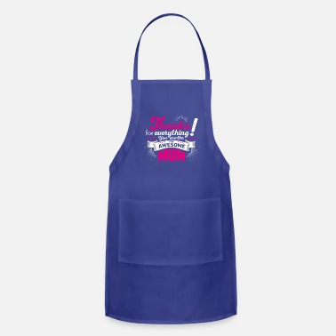 Mothers Day Mothers day! Mother! Mum - Adjustable Apron