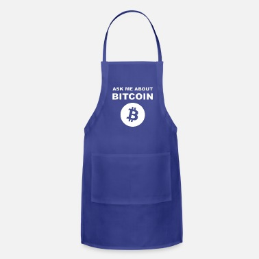Ask Me About Bitcoin Shirt For BTC Geeks - Apron