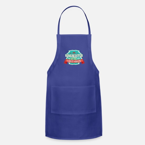 Shit Aprons - Ringmaster of This Shit show graphic - Apron royal blue