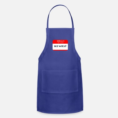 Name Tag Nurse Hello My Name is Hey Nurse Name Tag - Adjustable Apron