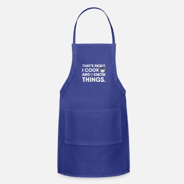 Cook I Cook And I Know Things Funny Chef Chefs Saying - Adjustable Apron