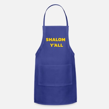 Shalom Shalom Y'all - Adjustable Apron