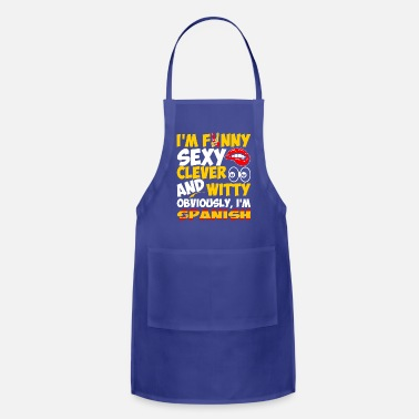 Witty Im Funny Sexy Clever And Witty Im Spanish - Adjustable Apron