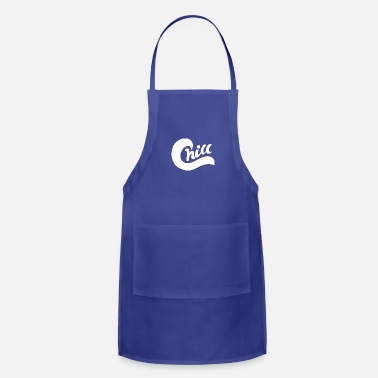 Chill chill chill - Adjustable Apron