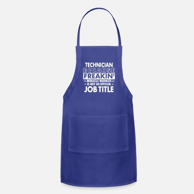 Technician Technician job shirt Gift for Technician - Adjustable Apron