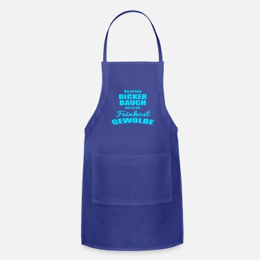 Proud This is not a thicker belly did is a delicatessen - Adjustable Apron