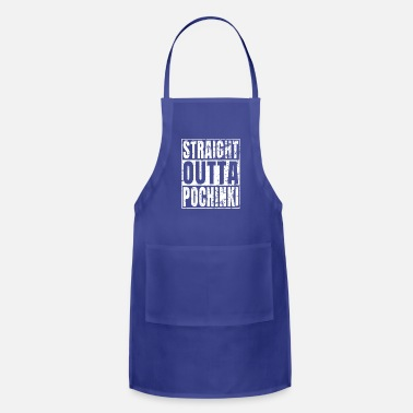 Straight Outta Pochinki Awesome Pochinkovsky Art - Adjustable Apron