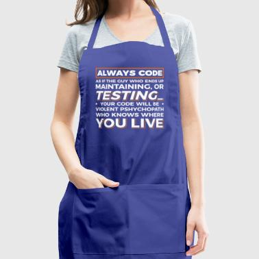 always code testing your code - Adjustable Apron