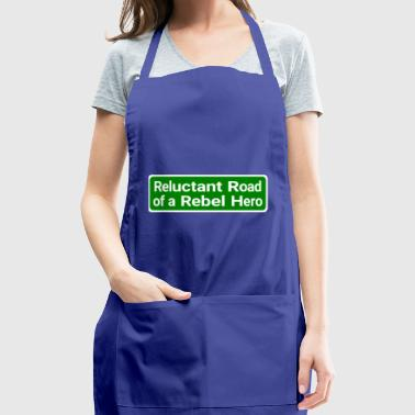 Reluctant Road of a Rebel Hero Sign - Adjustable Apron