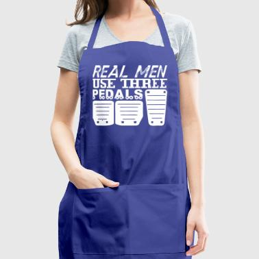 Real Men Use Three Pedals - Adjustable Apron