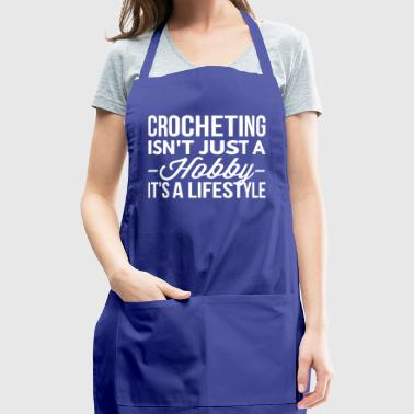 Crocheting is a lifestyle - Adjustable Apron