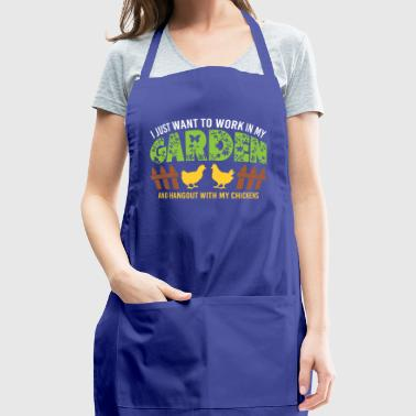 Work In My Garden Hangout With My Chickens Gift - Adjustable Apron