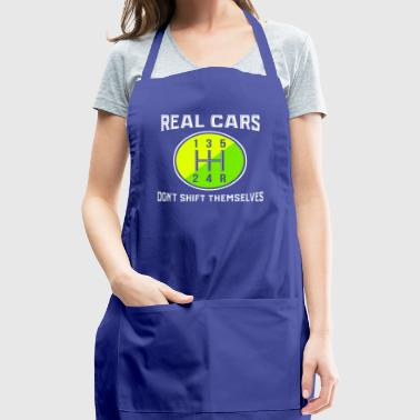 Real cars don't shift themselves cars driving gift - Adjustable Apron