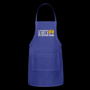 a programmer is not a pc repair man - Adjustable Apron