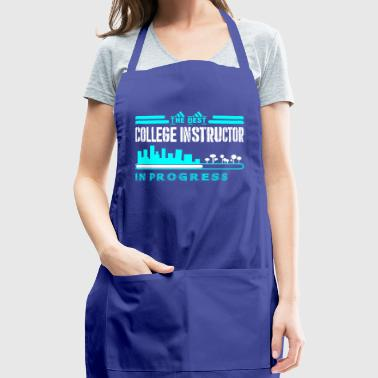 The Best College Instructor In Progress - Adjustable Apron