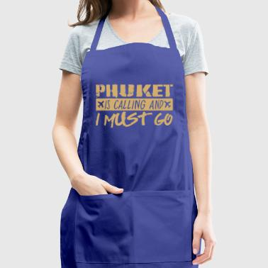 Phuket Is Calling And I Must Go - Adjustable Apron
