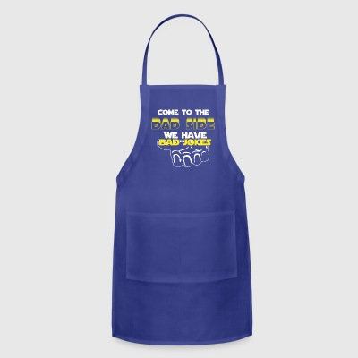Come To The Dad Side We Have Bad Jokes Gift - Adjustable Apron
