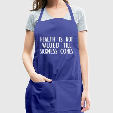 health is not valued - Adjustable Apron