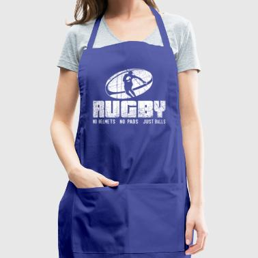 Rugby No Helmets No Pads Just Balls Gift - Adjustable Apron