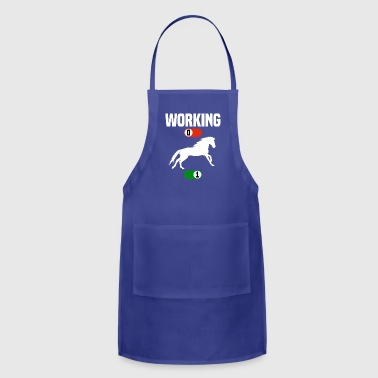 Working OFF horse horses stallion sport ON gift - Adjustable Apron