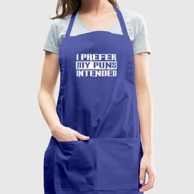 I Prefer My Puns Intended - Funny Puns Intended L - Adjustable Apron