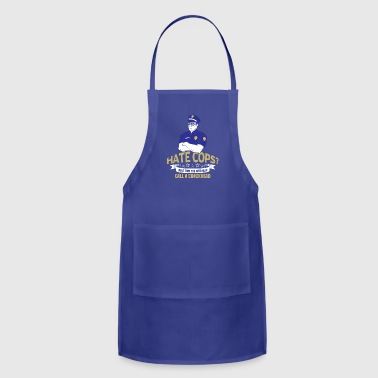 Hate Cops Next Time Call A Crackhead Gift - Adjustable Apron