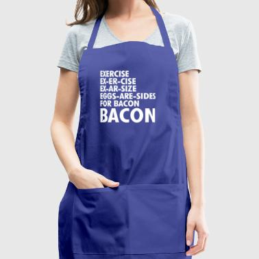 Exercise To Bacon - Adjustable Apron