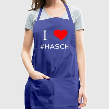 I love #hasch - Adjustable Apron