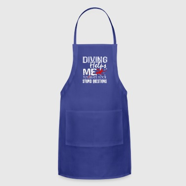Scuba Diving Helps Me Shirt - Adjustable Apron